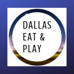 Dallas Eat and Play